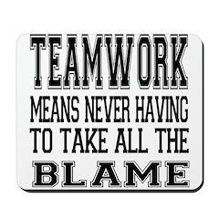 Teamwork Means... Mousepad