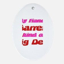My Fiance Garrett - Big Deal Oval Ornament