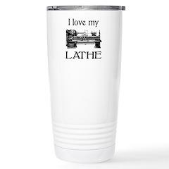 I Love My Lathe Travel Mug