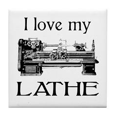 I Love My Lathe Tile Coaster