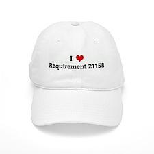 I Love Requirement 21158 Baseball Cap
