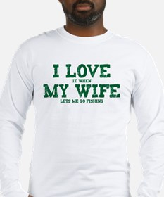 WIFE LETS ME GO FISHING Long Sleeve T-Shirt