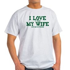 WIFE LETS ME GO FISHING T-Shirt