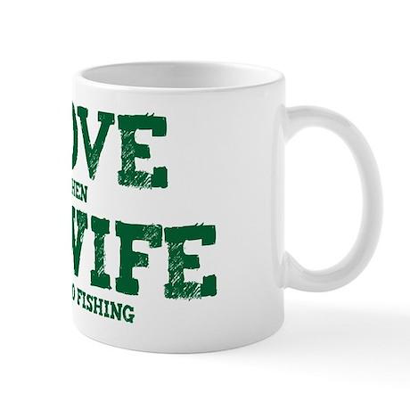WIFE LETS ME GO FISHING Mug