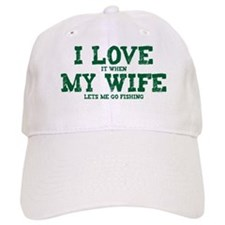WIFE LETS ME GO FISHING Baseball Cap