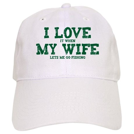 WIFE LETS ME GO FISHING Cap