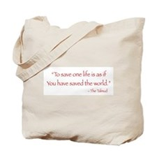 """To Save One Life"" Tote Bag"
