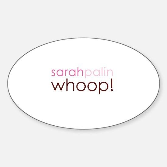 Sarah Palin Whoop! Oval Decal