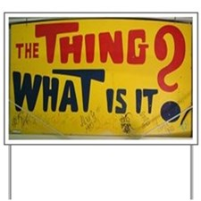 The Thing? Yard Sign