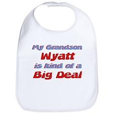 Grandson Wyatt - Big Deal Bib