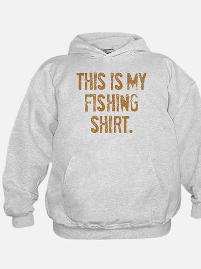 THIS IS MY FISHING SHIRT. Hoodie