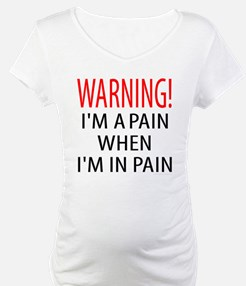 A Pain When in Pain Shirt