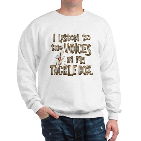 VOICES IN MY TACKLE BOX Sweatshirt