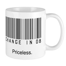 Change in 08 is Priceless Mug