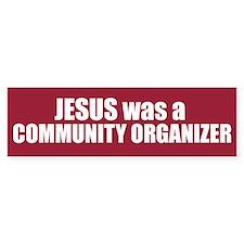 Jesus : Community Organizer Bumper Bumper Bumper Sticker