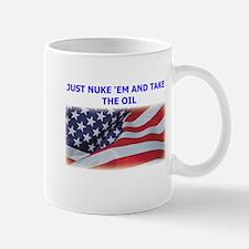 Just Nuke 'Em and Take the Oil Mug