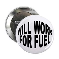 Will work for fuel Button