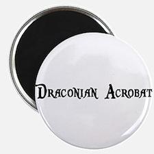 Draconian Acrobat Magnet