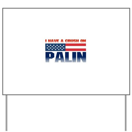 Crush on Palin Yard Sign