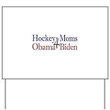Hockey Moms 4 Obama Biden Yard Sign