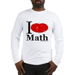 I Love Math Long Sleeve T-Shirt
