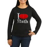 I Love Math Women's Long Sleeve Dark T-Shirt