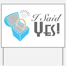 I Said Yes! (Ring Box) Yard Sign