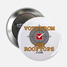 "Vote From The Rooftops - 2.25"" Button"
