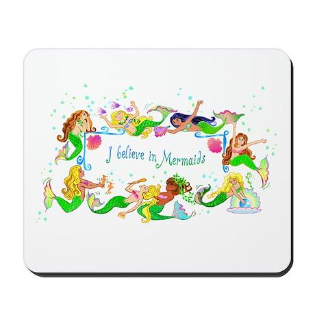 I Believe in Mermaids Mousepad