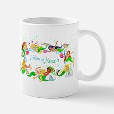 I Believe in Mermaids Mug