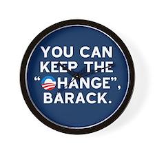 "Keep the ""CHANGE"", Obama! Wall Clock"