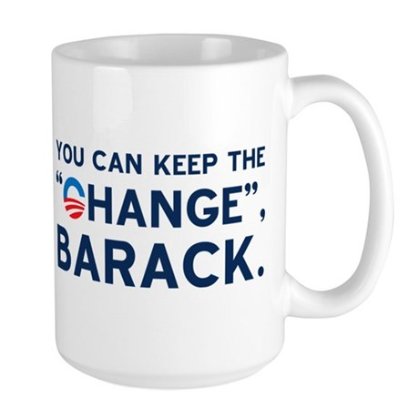 "Keep the ""CHANGE"", Obama! Large Mug"