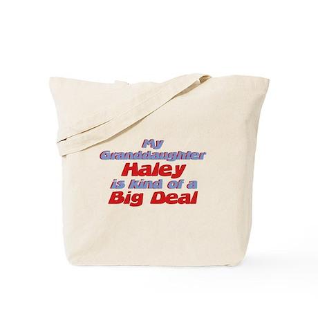Granddaughter Haley - Big Dea Tote Bag