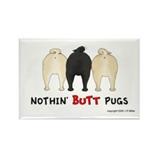 Nothin' Butt Pugs Rectangle Magnet (100 pack)