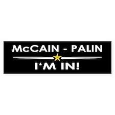 McCain - Palin, I'm in! Bumper Bumper Sticker