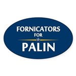 Fornicators for Palin Oval Sticker