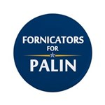 """Fornicators for Palin 3.5"""" Button"""