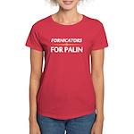 Fornicators for Palin Women's Dark T-Shirt