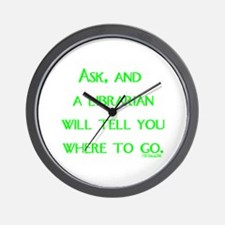 Ask, and a librarian will tel Wall Clock