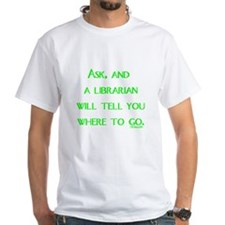 Ask, and a librarian will tel Shirt