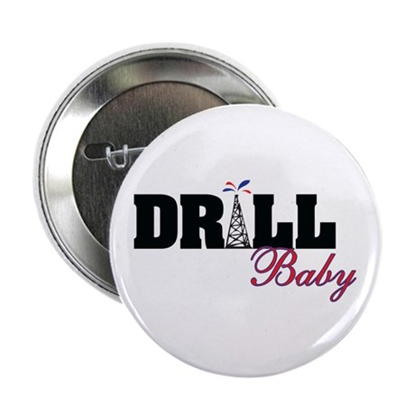 """Drill Baby Drill 2.25"""" Button (10 pack)"""