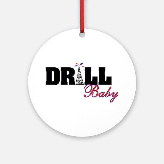 Drill Baby Drill Ornament (Round)