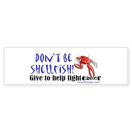 Don't Be Shellfish Bumper Sticker
