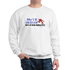 Don't Be Shellfish Sweatshirt