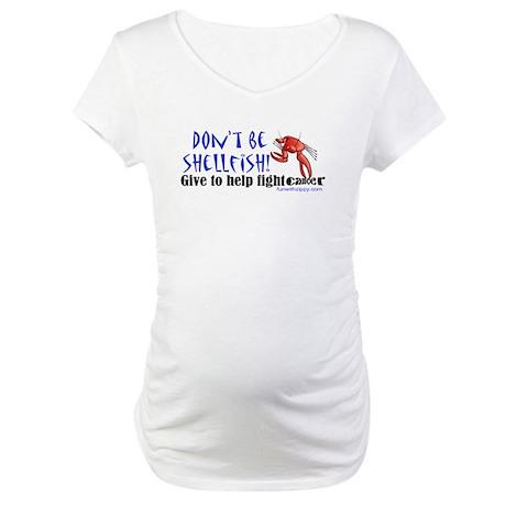 Don't Be Shellfish Maternity T-Shirt