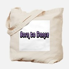 Born to dance Tote Bag