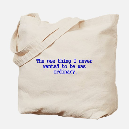 Ordinary...I think not! Tote Bag