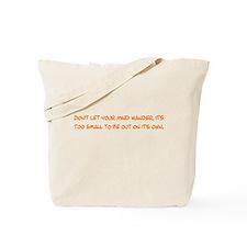 Don't Let Your Mind Wander Tote Bag
