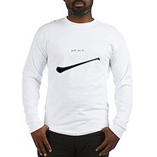 Hurling: pull on it Long Sleeve T-Shirt