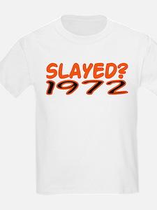 SLAYED? 1972 T-Shirt